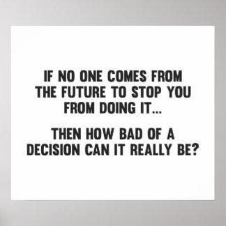 ¿Cómo malo de una decisión puede realmente estar? Posters