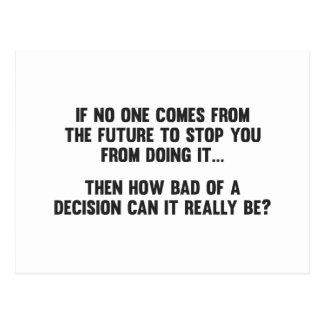 ¿Cómo malo de una decisión puede realmente estar? Tarjeta Postal