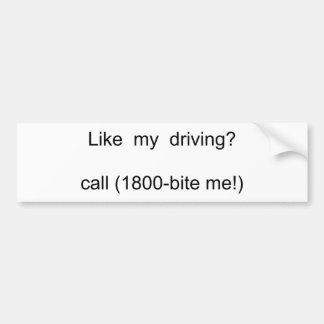 ¿Como mi conducción? llamada (1800-bite yo!) Pegatina Para Auto