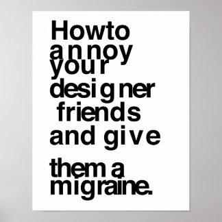 Cómo molestar a sus amigos del diseñador póster