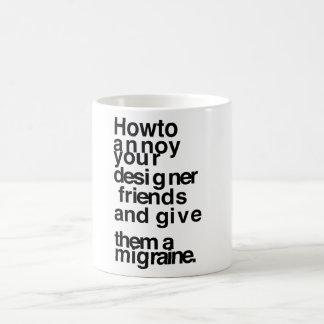 Cómo molestar a sus amigos del diseñador taza de café