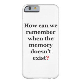 ¿Cómo podemos recordar? Funda Para iPhone 6 Barely There