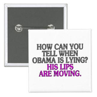 ¿Cómo puede usted decir cuándo está mintiendo Obam Pin Cuadrado