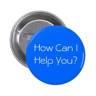 ¿Cómo puedo ayudarle? Botón Pin Redondo De 2 Pulgadas