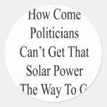 Como se hace los políticos no pueden conseguir que pegatina redonda