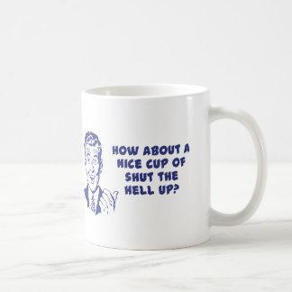 ¿Cómo sobre Niza una taza Shut para arriba?
