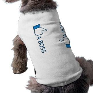 Como un jefe camiseta de mascota