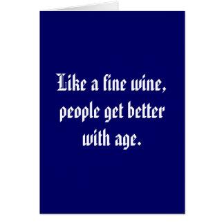 Como un vino fino, la gente consigue mejor con tarjeta de felicitación