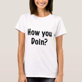 ¿Cómo usted doin? Playera