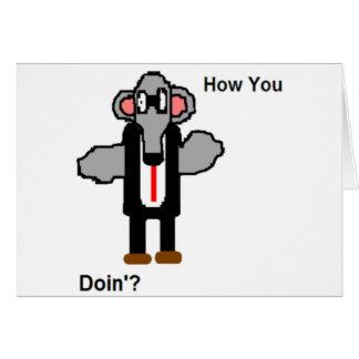 Cómo usted Doin'? Tarjeta De Felicitación