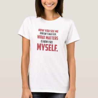 """""""Cómo usted me ve"""" citar la camiseta básica para"""