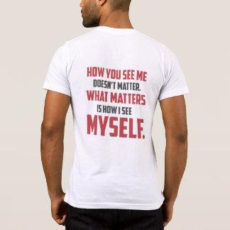"""""""Cómo usted me ve"""" citar la camiseta para mujer"""