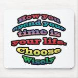 Cómo usted pasa su tiempo es su vida. Elija Wisel Tapete De Raton
