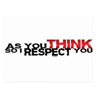 Como usted piensa así que le respeto postal
