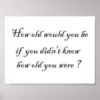 ¿Cómo viejo usted sería si usted no sabía? - Impre Póster