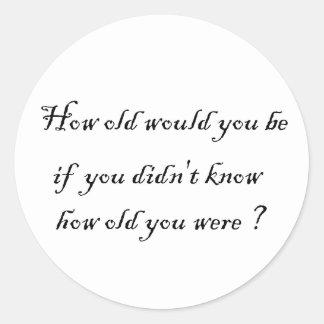 ¿Cómo viejo usted sería si usted no sabía? - Etiquetas Redondas