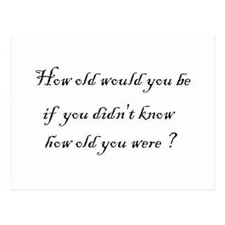 ¿Cómo viejo usted sería si usted no sabía? - Posta Postales