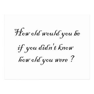 ¿Cómo viejo usted sería si usted no sabía? - Tarjetas Postales