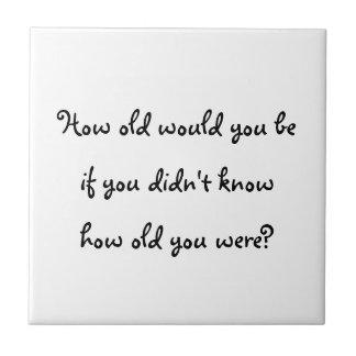 ¿Cómo viejo usted sería? - teja