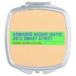 armando aguiar (Rato)  2013 smart street  Compact Mirror