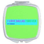 I Love Dallas  Compact Mirror