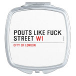 Pouts like fuck Street  Compact Mirror