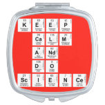 KEEP CALM AND DO SCIENCE  Compact Mirror