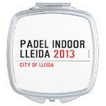 PADEL INDOOR LLEIDA  Compact Mirror