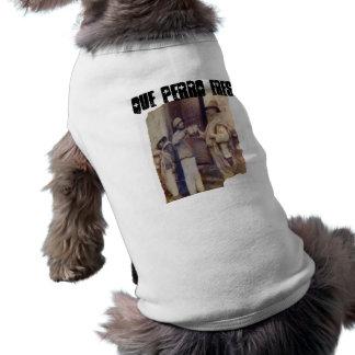 compadres, QUE PERRO ERES. Camisas De Perritos