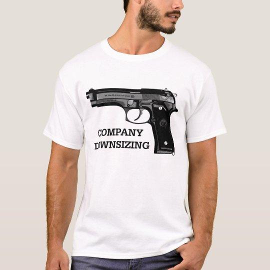 Company Downsizing T-Shirt