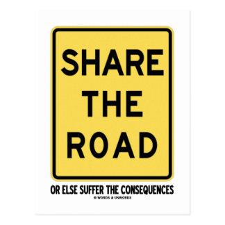 Comparta el camino o bien sufra las consecuencias tarjeta postal
