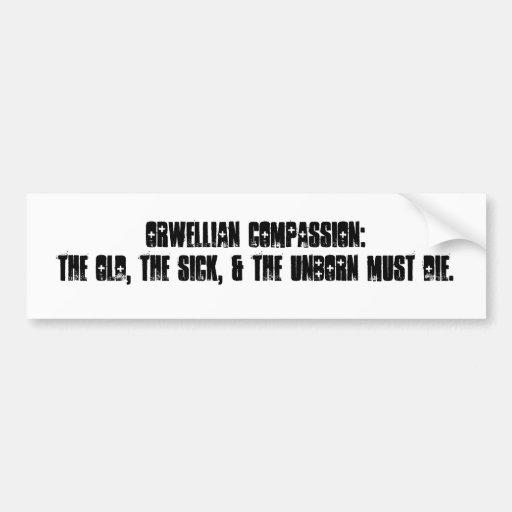 Compasión de Orwellian: El viejo, el enfermo…. Etiqueta De Parachoque