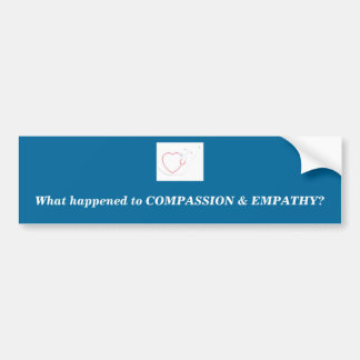 Compassion and Empathy Bumper Sticker