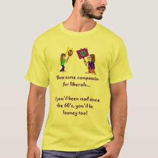 Compassion for Liberals T-shirt