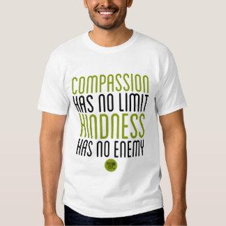 """Compassion Has No Limit, Kindness Has No Enemy"" T-shirts"