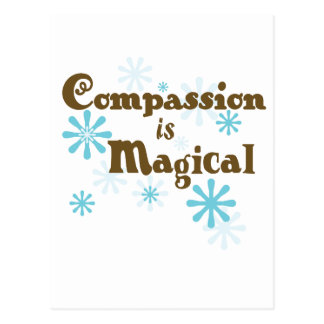 Compassion is Magical Post Card