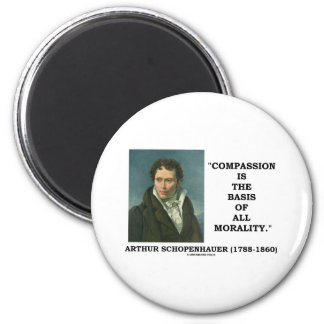 Compassion Is The Basis Of All Morality Quote 2 Inch Round Magnet