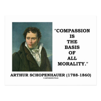 Compassion Is The Basis Of All Morality Quote Postcard