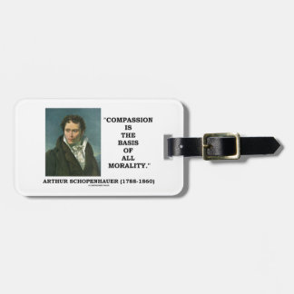 Compassion Is The Basis Of Morality Schopenhauer Bag Tag