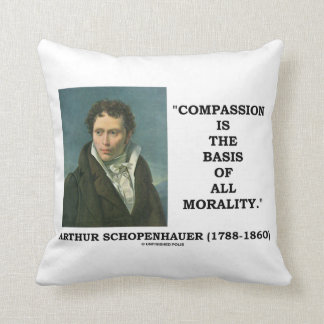 Compassion Is The Basis Of Morality Schopenhauer Throw Pillow