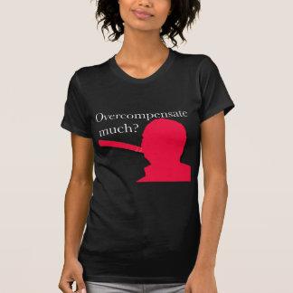 ¿Compense con creces mucho? Camisetas