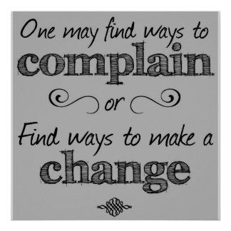 Complain or Change Poster