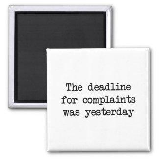 Complaint Deadline 2 Inch Square Magnet