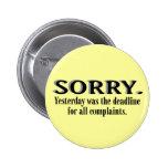 Complaints Deadline 2 Inch Round Button