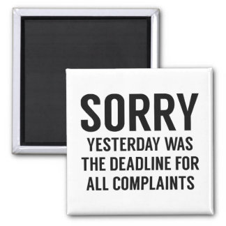 Complaints Deadline 2 Inch Square Magnet