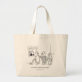 Complaints---Outta My Way! Large Tote Bag
