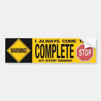 Complete Stop bumper sticker Car Bumper Sticker
