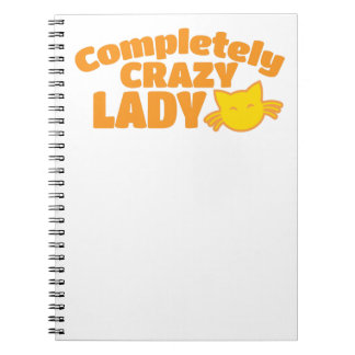 Completely crazy CAT Lady Notebook