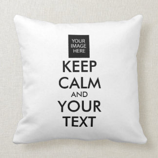 Completely Personalized KEEP CALM and YOUR TEXT Throw Pillow