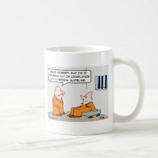 compliance federal guideline prisoners classic white coffee mug